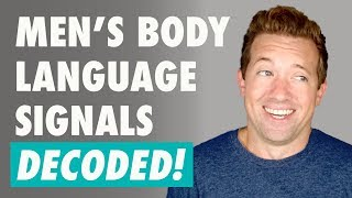 How Men Show Interest In A Woman | Men's BODY LANGUAGE Decoded