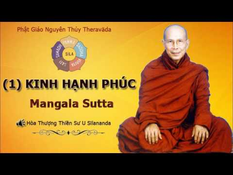1 - Kinh Hạnh Phúc | MANGALA SUTTA | Hòa Thượng Thiền Sư U Sīlananda