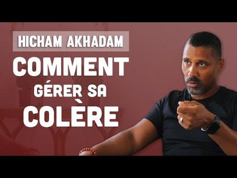 COMMENT GÉRER SA COLÈRE (Hicham Akhadam Interview) - YouTube