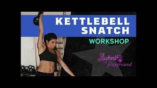 Kettlebell Snatch Workshop with Lauren Brooks