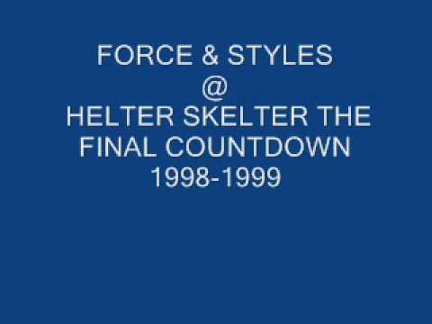 FORCE & STYLES @ HELTER SKELTER THE FINAL COUNTDOWN 1998-1999.wmv