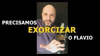 Querem me exorcizar!  - Flavio Siqueira