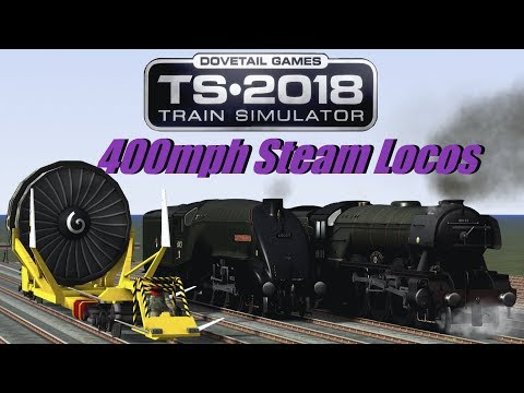 Train Simulator 2018 - 400mph Steam Locos