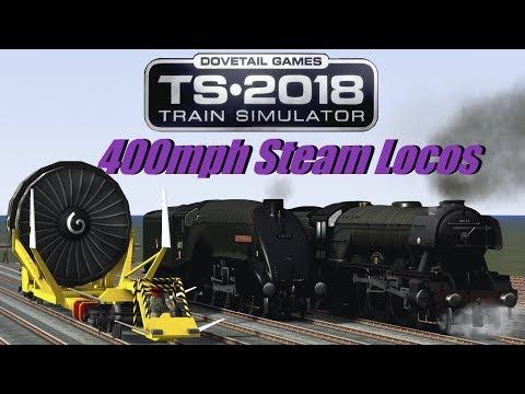 Train Simulator 2018 - 400mph Steam Locos |