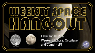 Weekly Space Hangout - Feb 10, 2017:  Weekend...