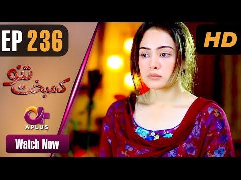 Kambakht Tanno - Episode 236 - Aplus ᴴᴰ Dramas