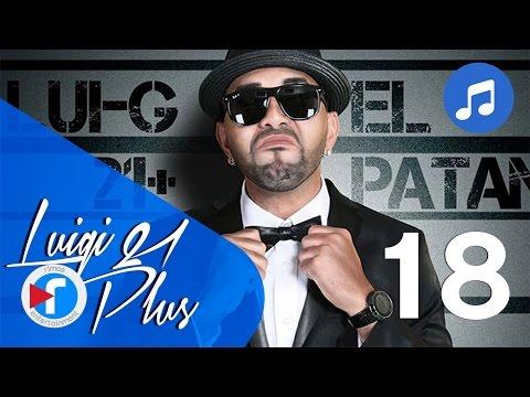 18 - Daga Adicta - Luigi 21 Plus FT. J Alvarez   El Patán