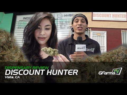 Discount Hunter in Vista, CA | GFarmaTV Dispensary Review