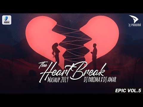 the-heartbreak-mashup-2019-|-dj-paroma-x-dj-amar-|-breakup-mashup-|-broken-heart-mashup
