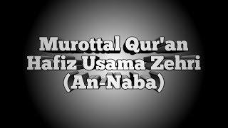 Gambar cover MUROTTAL Surah An-Naba || Hafiz Usama Zehri