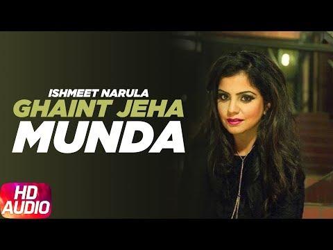 Ghaint Jeha Munda ( Full Audio Song ) | Ishmeet Narula | Latest Punjab Song 2017 | Speed Records