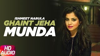 Ghaint Jeha Munda ( Full Audio Song ) | Ishmeet Narula | Latest Punjab Song 2017 | Speed Records