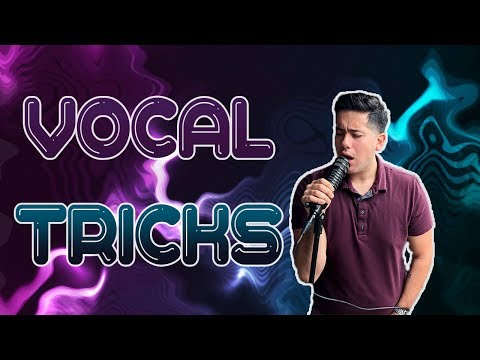 Vocal Tricks You Need To Know