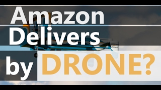 Amazon Is Set To Deliver By Drone