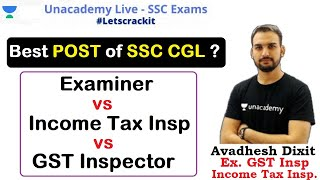 Best POST of SSC CGL ?? Examiner VS Income Tax Insp VS GST Inspector   Unacdemy   Avadhesh Dixit
