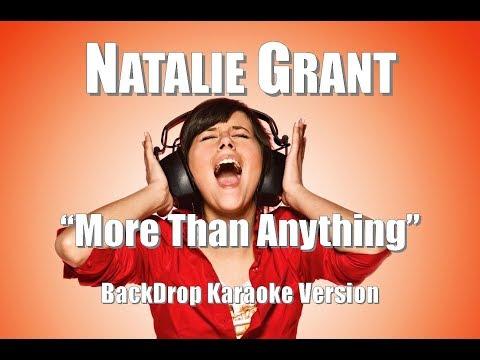 "Natalie Grant ""More Than Anything"" BackDrop Karaoke Version"