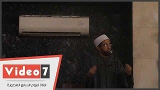 بالفيديو.. خطيب مسجد الاستقامة : التجار والمدرسين فى منزلة الأنبياء إن لم يقصروا فى عملهم