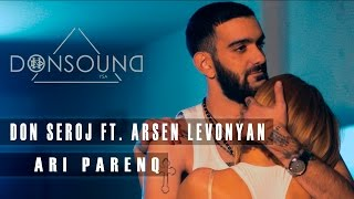 Don Seroj a.k.a NAYMADA  ft. Arsen Levonyan - Ari Parenq / DonsounD