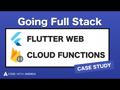 Going Full Stack with Flutter Web & Cloud Functions: A Case Study