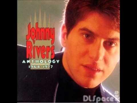 Johnny Rivers -- Baby, I Need Your Lovin'