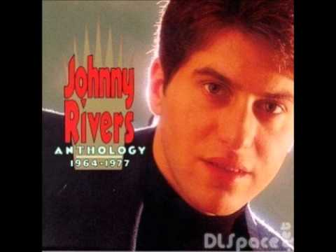 Johnny Rivers -- Baby, I Need Your Lovin'