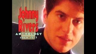 Johnny Rivers -- Baby, I Need Your Lovin