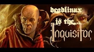 Loot and Spiders - Deadlinux is... the Inquisitor Ep 3!