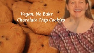Vegan, No Bake Chocolate Chip Cookies - Delish! :)