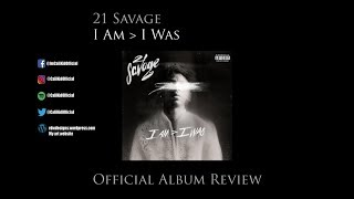 21 Savage I Am I Was Official Album Review