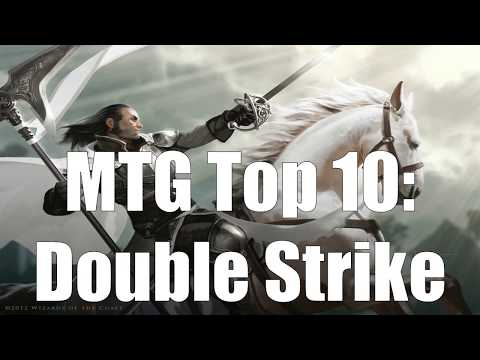 MTG Top 10: Double Strike