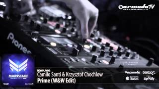 Camilo Santi & Krzysztof Chochlow - Prime (W&W Edit) (From: