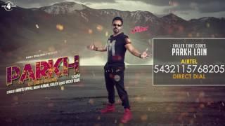 PARKH - Kanth Kaler (Caller Tunes) || Ik Saah || New Punjabi Songs 2016