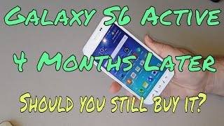 galaxy s6 active after 4 months should you still buy it