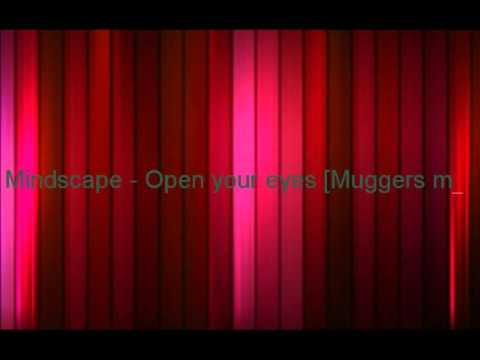 Mindscape - Open your eyes [Muggers mix]