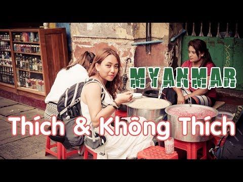 Myanmar THÍCH Và KHÔNG THÍCH | Bui Viet Ha