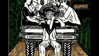 Casa Caiada  - Samba de Coco Raizes de Arcoverde