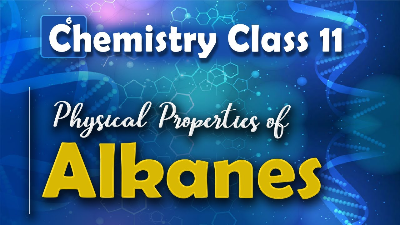 Physical Properties of Alkanes - Alkanes - Chemistry Class 11