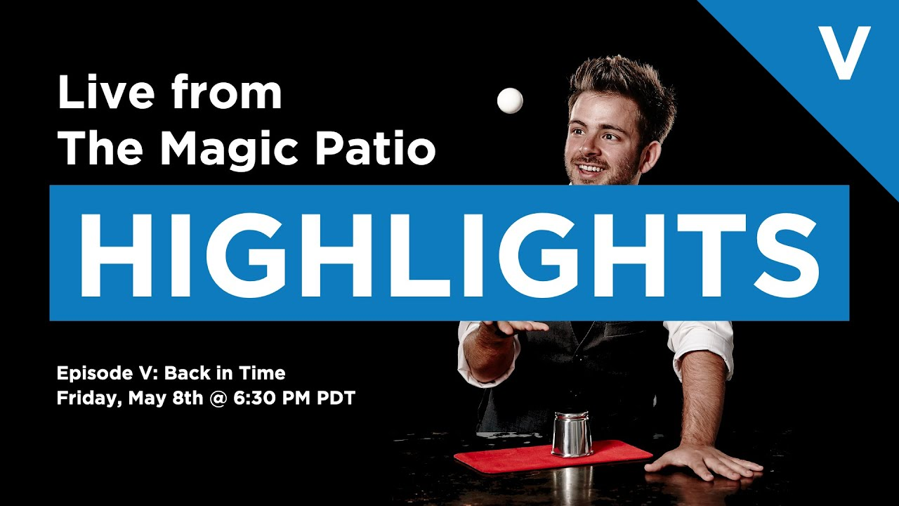 live from the magic patio episode v back in time highlights