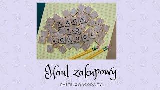 Haul Zakupowy #1|Back To School 2017/18| Najśmieszniejszy film na kanale| PastelowaGoda TV