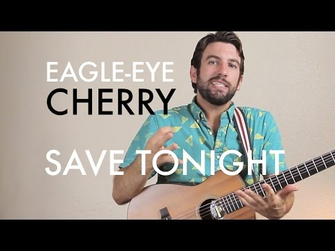 Eagle-Eye Cherry - Save Tonight (Guitar Lesson/Tutorial)