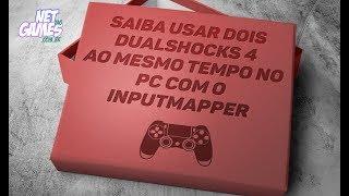 Saiba usar Dois Dualshocks 4  ao mesmo tempo no pc com o InputMapper