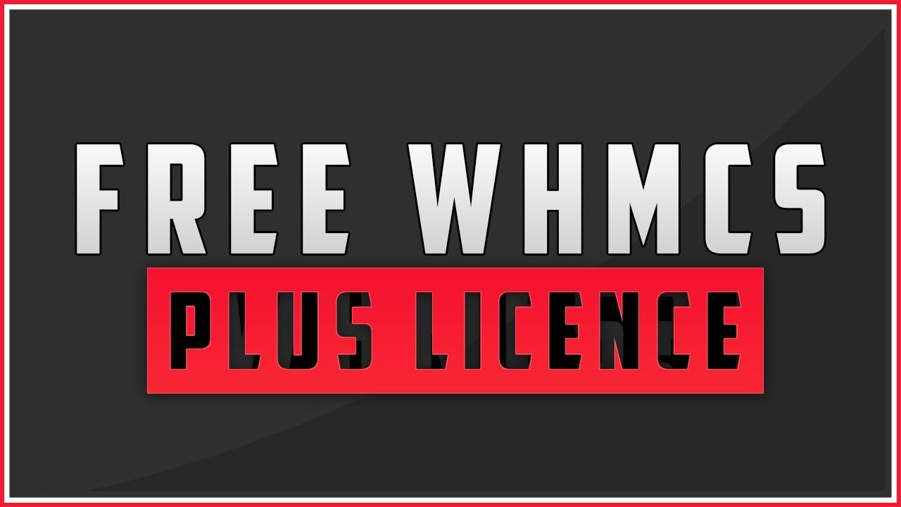 How To Get Your Free WHMCS Plus License (Limited Time)