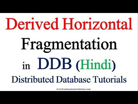 Derived horizontal fragmentation in Hindi | Distributed Database Tutorials