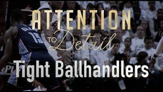 Attention to Detail: Tight Ballhandling