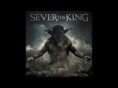 Sever the King - Outbreak (Full Album)