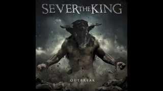 Sever the King - Outbreak Full Album