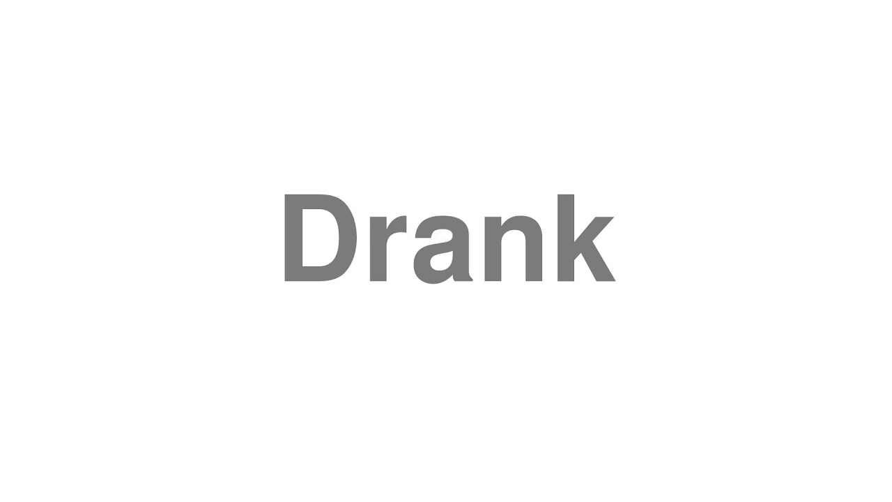 """How to Pronounce """"Drank"""""""