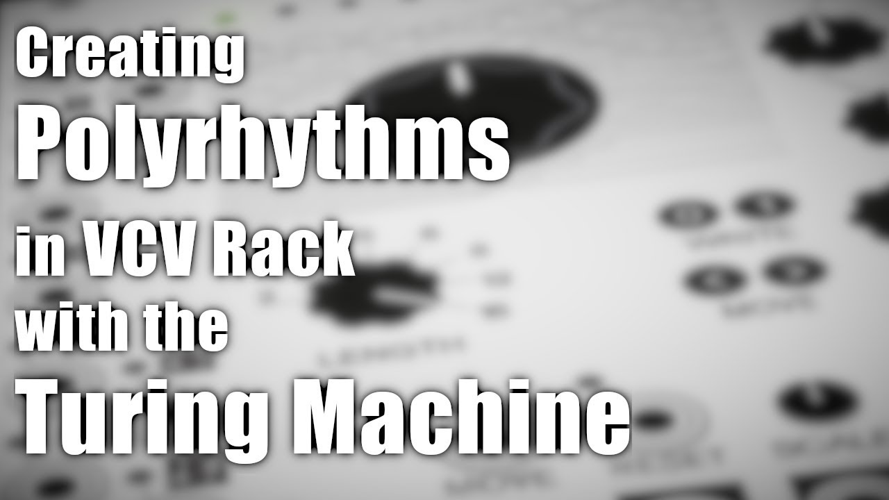Creating Polyrhythms in VCV Rack using the Turing Machine