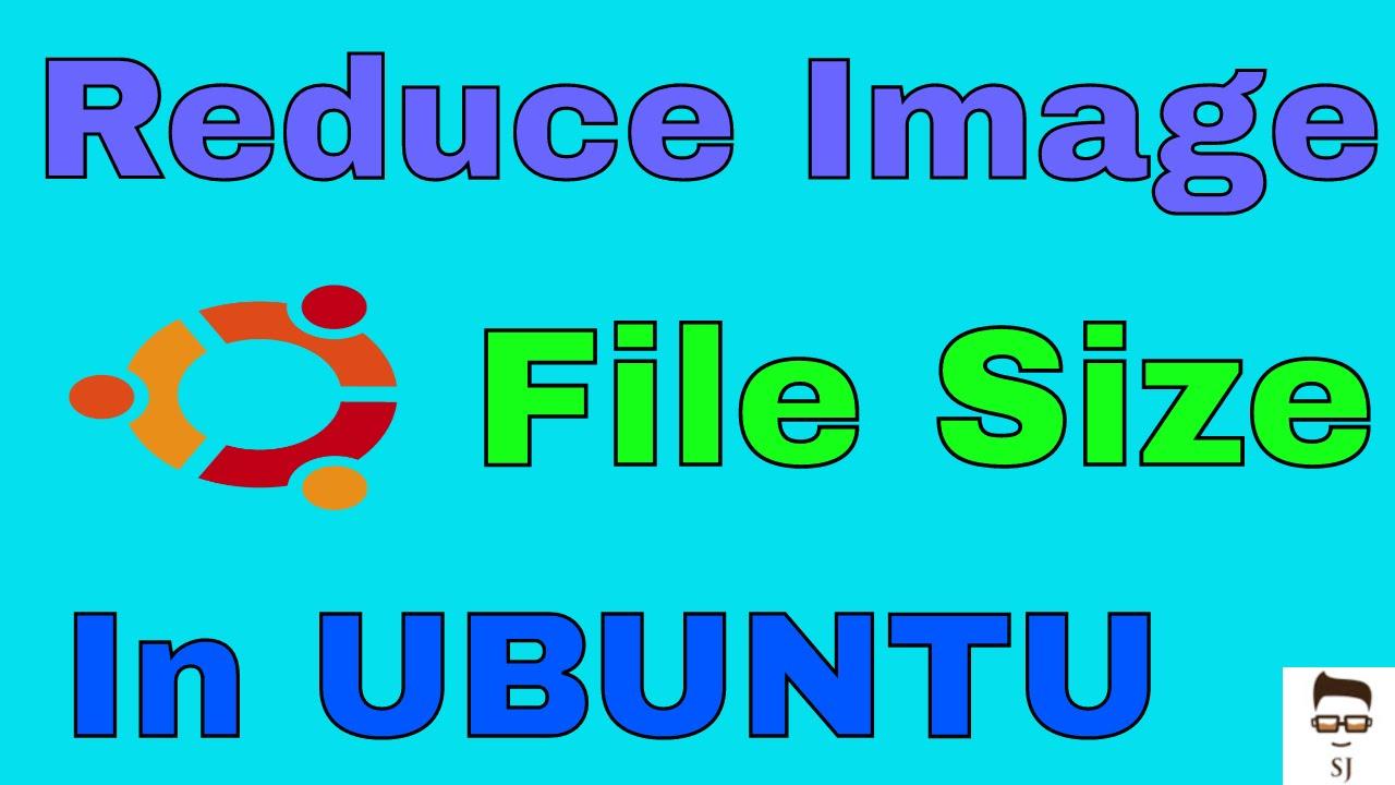 How To Reduce Image File Size In Ubuntu  Resize Image Size On Ubuntu Linux