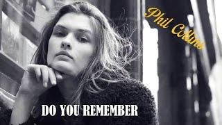 Phil Collins | Do You Remember  - Legendado
